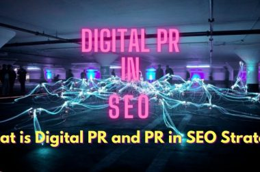 What is Digital PR and Why Should We Consider Digital PR In SEO?